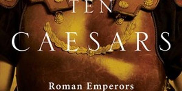 Interview: Barry Strauss on Ten Caesars