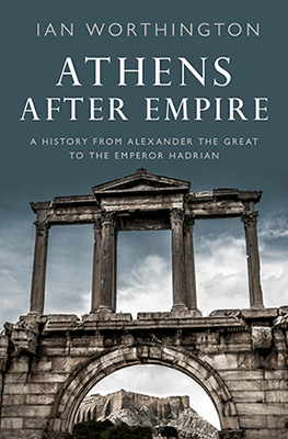 Athens After Empire by Ian Worthington
