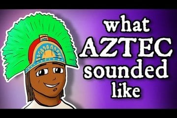What Montezuma's Aztec Sounded Like - and how we know
