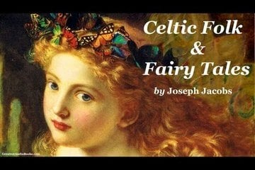 Celtic Folk and Fairy Tales: The Complete AudioBook