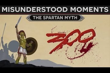 Misunderstood Moments in History - The Spartan Myth
