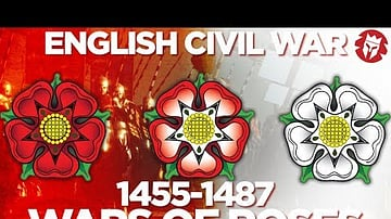 Wars of Roses 1455-1487 CE - English Civil Wars DOCUMENTARY