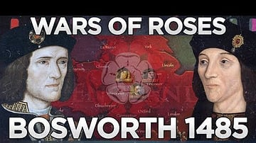Battle of Bosworth 1485 CE - Wars of the Roses DOCUMENTARY
