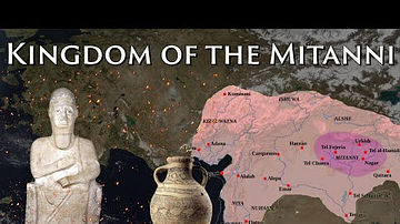 The Kingdom of the Mitanni ~ A Bronze Age Empire