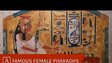 Famous Female Pharaohs and Queens of Ancient Egypt