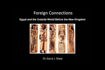 Foreign Connections: Egypt and the Outside World before the New Kingdom